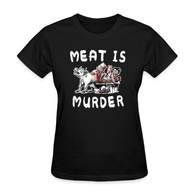 T-shirt féminin Meat is murder