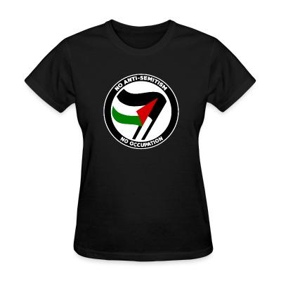 T-shirt féminin No anti-semitism no occupation