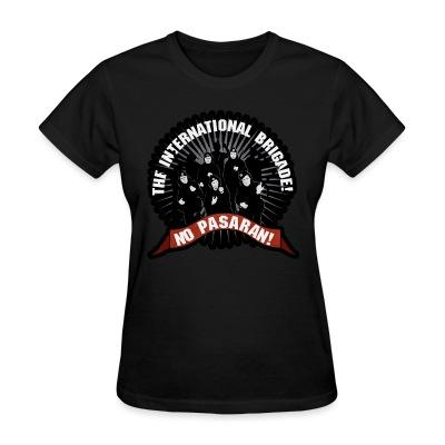 T-shirt féminin No Pasaran! the international brigade!