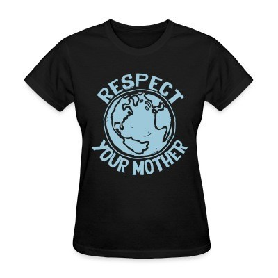 T-shirt féminin Respect your mother