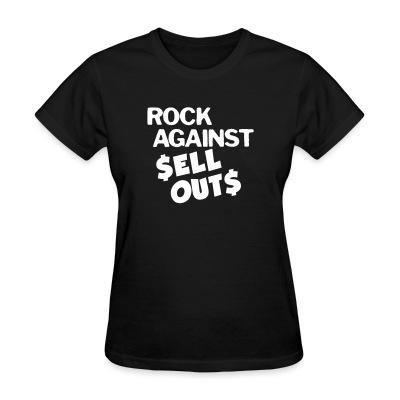 T-shirt féminin Rock against sell outs