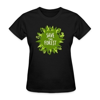 T-shirt féminin Save the forest