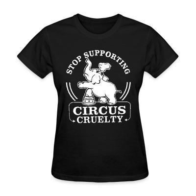 T-shirt féminin Stop supporting circus cruelty