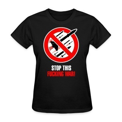 T-shirt féminin Stop this fucking war!