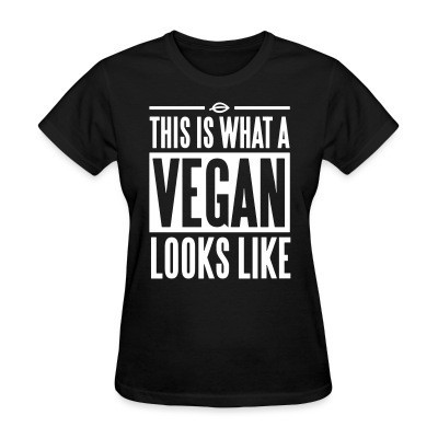 T-shirt féminin This is what a vegan looks like