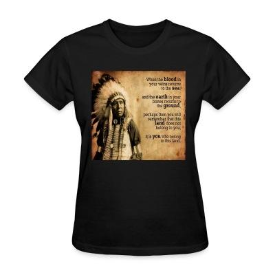 T-shirt féminin This land does not belong to you, it is you who belong to this land