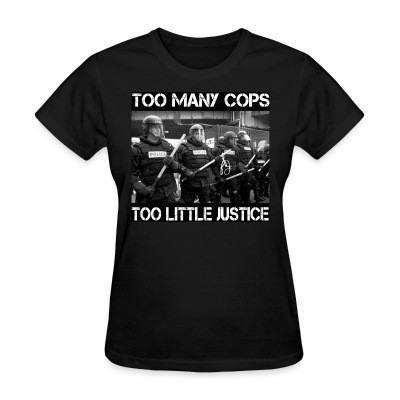 T-shirt féminin Too many cops too little justice