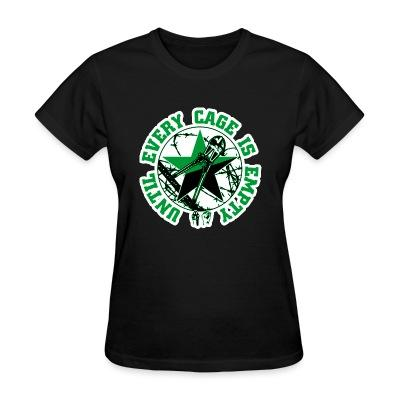 T-shirt féminin Until every cage is empty