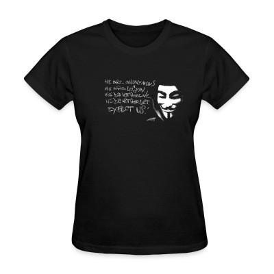 T-shirt féminin We are anonymous. We are legion. We do not forgive. We do not forget. Expect us!