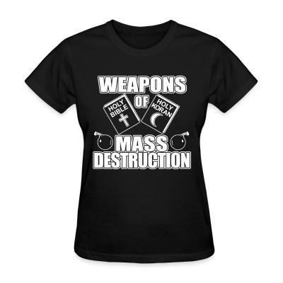 T-shirt féminin Weapons of mass destruction - holy bible holy koran