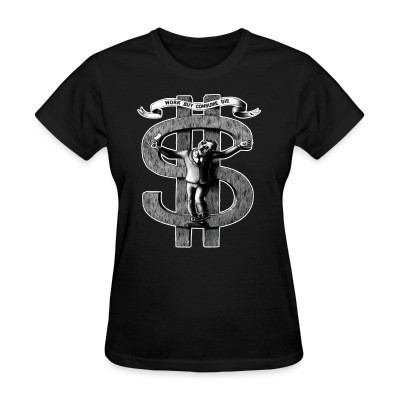 T-shirt féminin Work buy consume die
