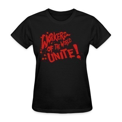 T-shirt féminin Workers of the world unite!
