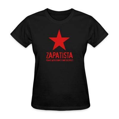 T-shirt féminin Zapatista. Peace with dignity and respect