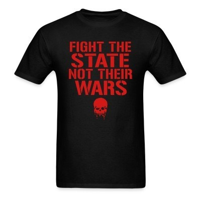 Fight the state not their wars