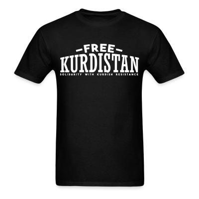 T-shirt Free Kurdistan! Solidarity with kurdish resistance