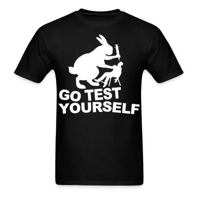T-shirt Go test yourself