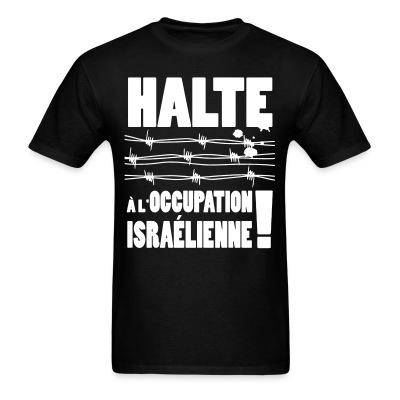 T-shirt Halte à l'occupation Israélienne!