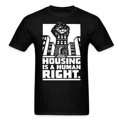 Housing is a human right Politics - Anarchism - Anti-capitalism - Libertarian - Communism - Revolution - Anarchy - Anti-government - Anti-state