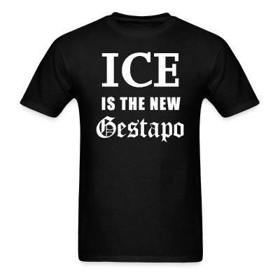 Ice is the new gestapo