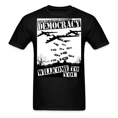 If you don't come to democracy, democracy will come to you Anti-war - Peace - Palestine - Tibet - Anti-zionist - Anti-israel - Anti-militarism - Non-violence - Pacifism - Anti-imperialism - Anarchists Against