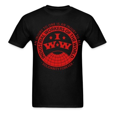T-shirt IWW - Industrial Workers of the World - an injury to one is an injury to all - solidarity forever