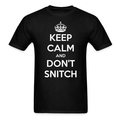 T-shirt Keep calm and don't snitch