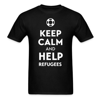 Keep calm and help refugees