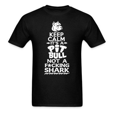 Keep calm it's a pit bull not a fucking shark