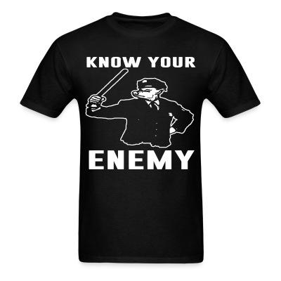 T-shirt Know your enemy