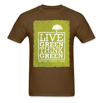 Live green think green