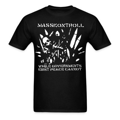 Masskontroll - While governments exist peace cannot