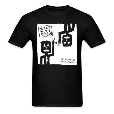 T-shirt Mischief Brew - Freeradical radio fever