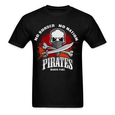 No border no nation - pirates black flag