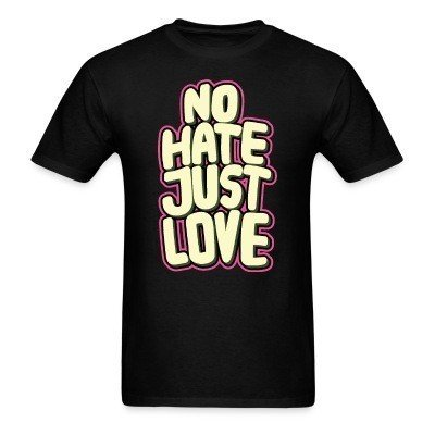 No hate just love