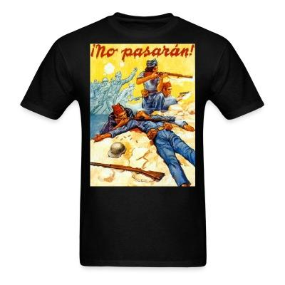¡No pasarán! Spanish revolution 1936 - Spain civil war - CNT - POUM - Buenaventura Durruti - No Pasaran - International brigades - Anti-fascist militia - CNT-AIT -