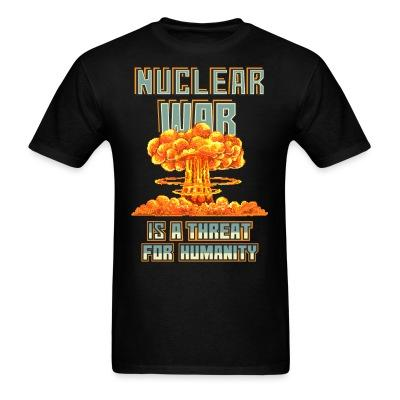 Nuclear war is a threat for humanity