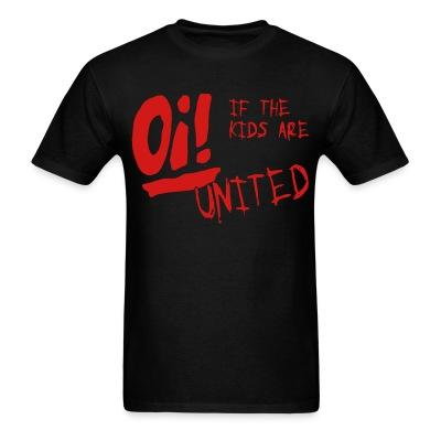 Oi! If the kids are united
