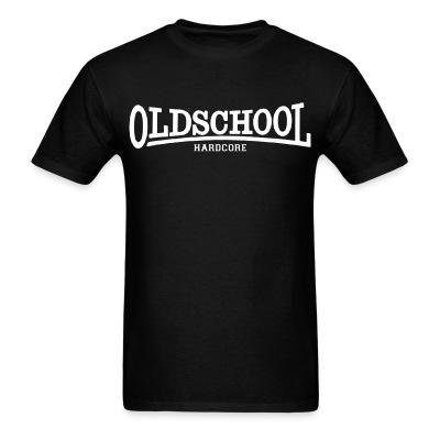 T-shirt Oldschool hardcore