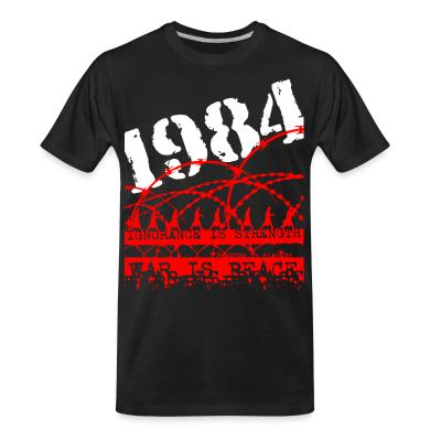 T-shirt organique 1984 ignorance is strength war is peace