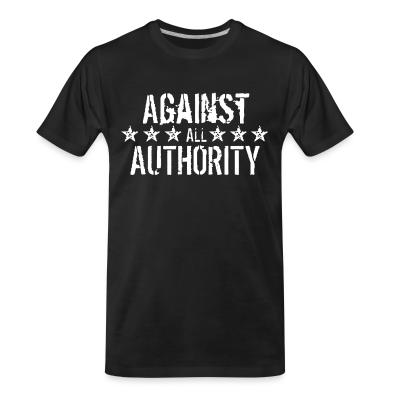 T-shirt organique Against all authority