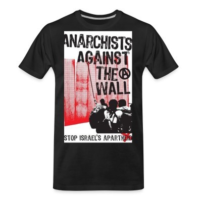 T-shirt organique Anarchists against the wall stop israel's apartheid