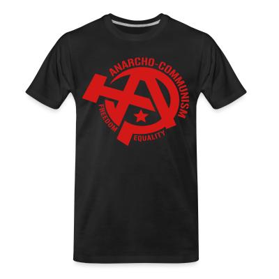 T-shirt organique Anarcho-communism. Freedom, equality