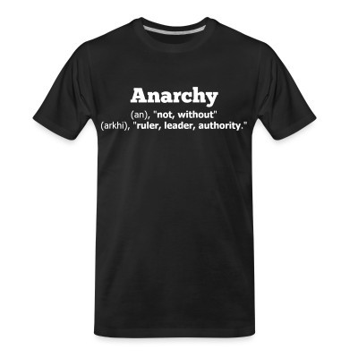 T-shirt organique Anarchy definition: without ruler, leader, authority
