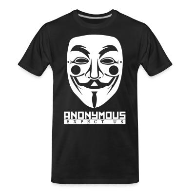 T-shirt organique Anonymous. Expect us