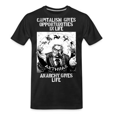 T-shirt organique Anthrax - Capitalism gives opportunities in life, anarchy gives life