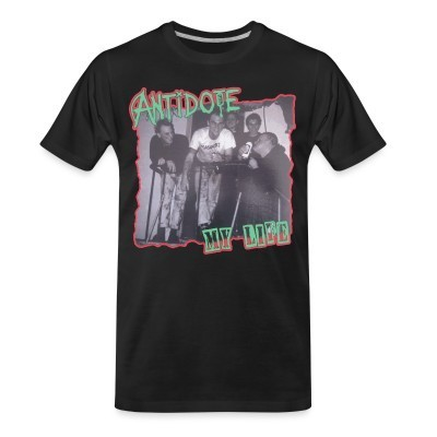 T-shirt organique Antidote - My life