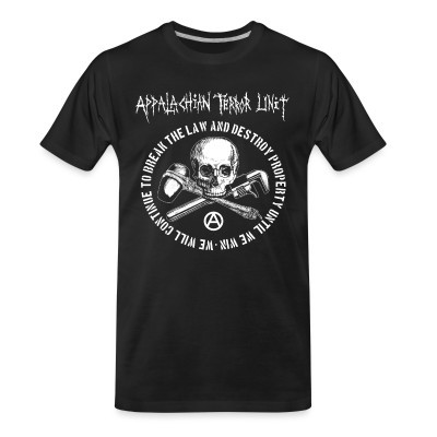 T-shirt organique Appalachian Terror Unit - We will continue to break the law and destroy property until we win