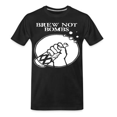 T-shirt organique Brew not bombs