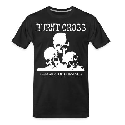T-shirt organique Burnt Cross - carcass of humanity