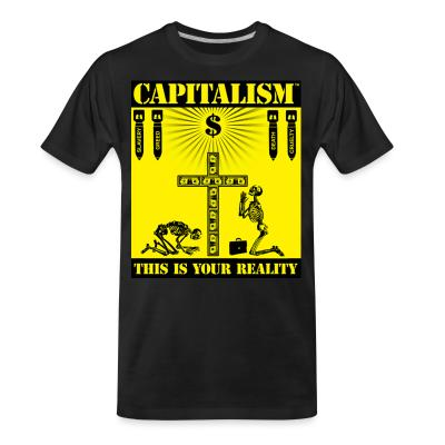 T-shirt organique Capitalism - this is your reality